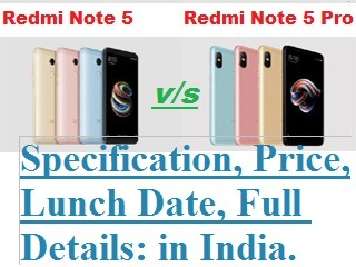 Xiaomi Redmi Note 5 and Note 5 Pro to Launch at Flipkart : Specification, Price,Date in India.