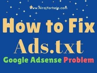 How to fix Ads.txt problem in google adsense acoount By Nirajforhel.com