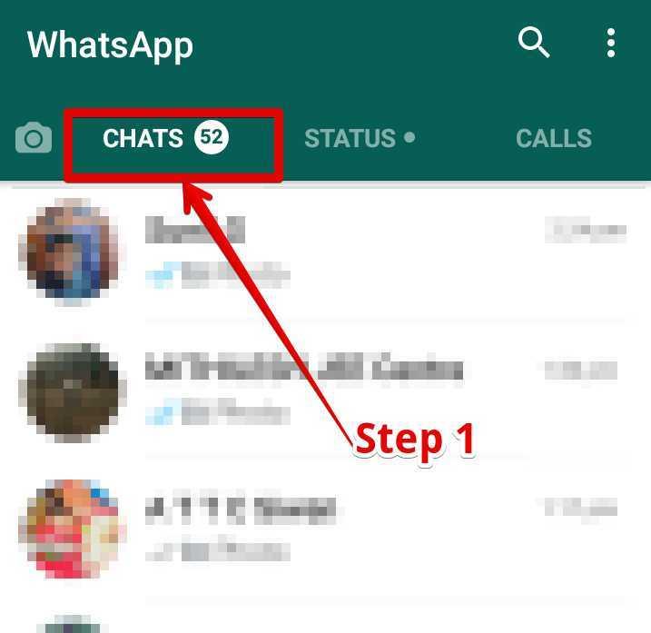 Whatsapp खोलना है,  और CHATS के आप्शन पर क्लिक करना है
