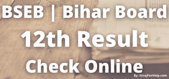 Bihar Board 12th Result Bihar Intermediate Result Check Online
